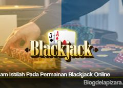 Beragam Istilah Pada Permainan Blackjack Online