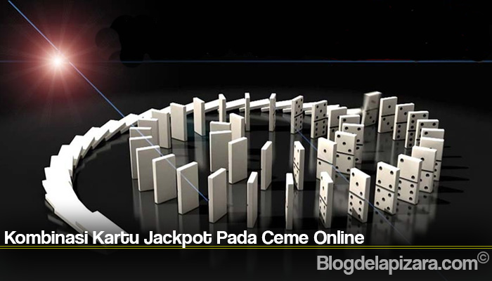 Kombinasi Kartu Jackpot Pada Ceme Online