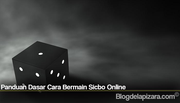 Panduan Dasar Cara Bermain Sicbo Online