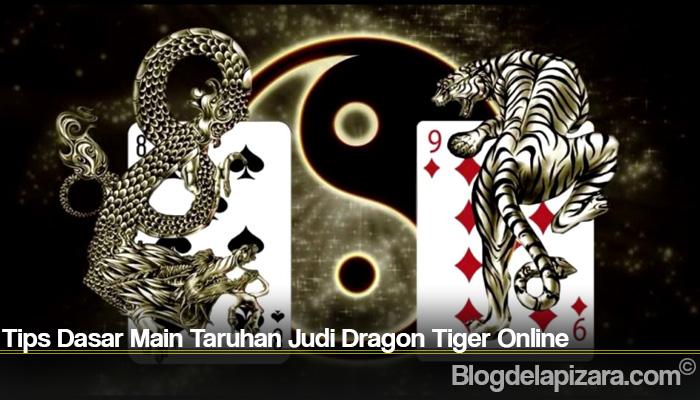 Tips Dasar Main Taruhan Judi Dragon Tiger Online