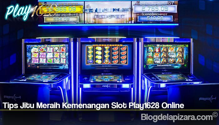 Tips Jitu Meraih Kemenangan Slot Play1628 Online