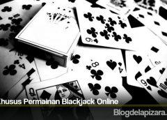 Trik Khusus Permainan Blackjack Online
