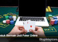 Trik Untuk Bermain Judi Poker Online