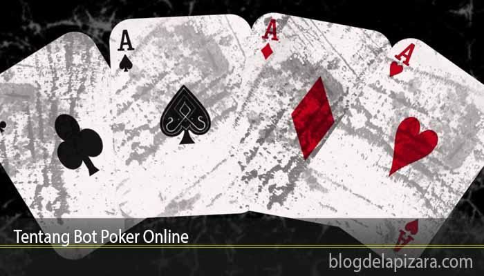 Tentang Bot Poker Online